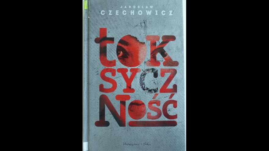 """#KsiążkaTygodnia - """"Toksyczność"""" Jarosława Czechowicza"""